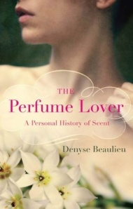 The Perfume Lover Denyse Beaulieu